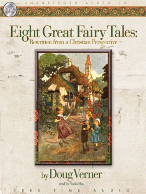 Audiobook Review: Eight Great Fairy Tales Rewritten from a Christian Perspective